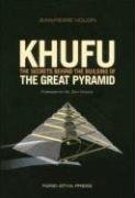 Khufu: The Secrets Behind the Building of the Great Pyramid