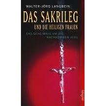 Das Sakrileg und die Heiligen Frauen