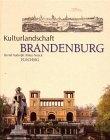 Brandenburg: Kulturlandschaft - Bernd Rudolph