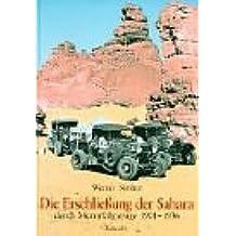 Die Erschließung der Sahara durch Motorfahrzeuge 1901-1936: Chronik einer Pionierepoche