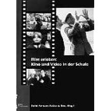 Film erleben: Kino und Video in der Schule