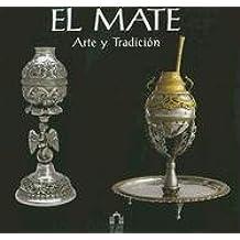 El Mate: Arte y Tradicion