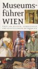 Museumsführer Wien - Herbert Schillinger