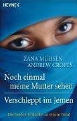 Noch einmal meine Mutter sehen / Verschleppt im Jemen: Die beiden Bestseller in einem Band
