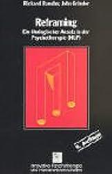 Reframing. Ein ökologischer Ansatz in der Psychotherapie (NLP).
