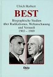 Best. Biographische Studien über Radikalismus, Weltanschauung und Vernunft 1903-1989
