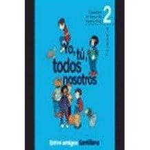 CUADERNO EDUCACIÓN MORAL Y CÍVICA. YO, TÚ, TODOS NOSOTROS 2 Ed. 2000