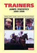 Trainers Jump Statistics 2005-2006: Winning Horses, Courses, Jockeys, Racetypes and Distances