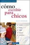 Como escribir para chicos/How to Write for Kids (Guias Practicas/Practical Guides)