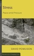 [(Stress : Peace Amid Pressure)] [By (author) David Powlison] published on (September, 2005)