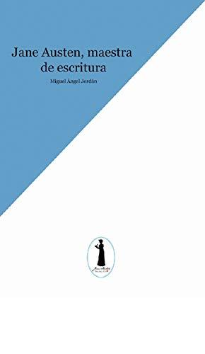 Jane Austen, maestra de escritura eBook: MIGUEL ÁNGEL JORDÁN ...