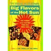 Big Flavors of the Hot Sun: Recipes and Techniques from the Spice Zone by Schlesinger, Chris, Willoughby, John (1994) Hardcover