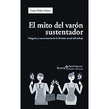 Mito del varón sustentador, El: Orígenes y consecuencias de la división sexual del trabajo (Ακαδημεια)