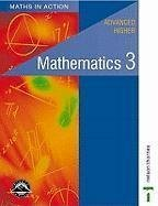 Maths in Action - Advanced Higher Mathematics 3: Advanced Higher Mathematics Bk. 3 by Mullan, Edward C K (2001) Paperback