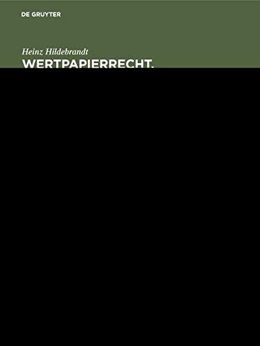 Wertpapierrecht: Allgemeiner Teil ; e. systemat. Darst.