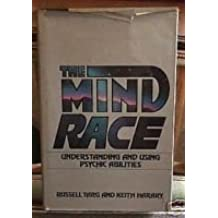 The Mind Race: Understanding and Using Psychic Abilities by Russell Targ (1984-02-01)
