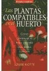 [(Las plantas compatibles en el huerto : cómo combinarlas para obtener una buena cosecha)] [By (author) Louise Riotte ] published on (March, 2012)