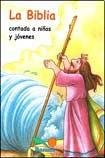 La biblia contada a ninos y jovenes/Bible - Version for Children