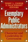 Exemplary Public Administrators: Character and Leadership in Government (Jossey Bass Public Administration Series) (1992-03-15)