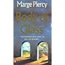 By Marge Piercy - Body of Glass (1993-05-06) [Paperback]
