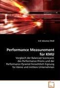 Performance Measurement für KMU: Vergleich der Balanced Scorecard, des Performance Prisms und der Performance Pyramid hinsichtlich Eignung für kleine und mittlere Unternehmen