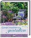 Gärten mediterran gestalten