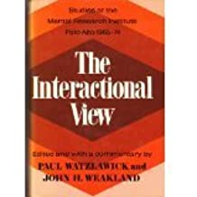 The Interactional View: Studies at the Mental Research Institute, Palo Alto, 1965-1974