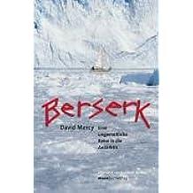 Berserk: Eine ungemütliche Reise in die Antarktis