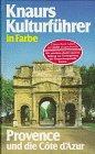Knaurs Kulturführer in Farbe. Provence und die Cote d' Azur -