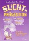 Suchtprävention: Süchte erkennen, mit Süchten umgehen, Süchte bekämpfen. Ein Projekt für die Jahrgangsstufen 7 und 8