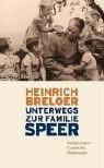 Unterwegs zur Familie Speer: Begegnungen, Gespräche, Interviews - Heinrich Breloer