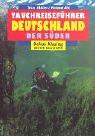 Tauchreiseführer, Bd.28, Deutschland, Der Süden