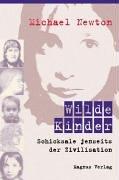 Wilde Kinder: Schicksale jenseits der Zivilisation