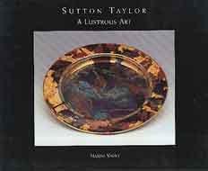Sutton Taylor: A Lustrous Art