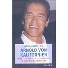 Arnold von Kalifornien: der steile Weg des Steirerbuben Arnold Schwarzenegger