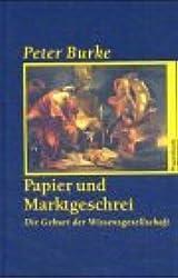 Papier und Marktgeschrei: Die Geburt der Wissensgesellschaft