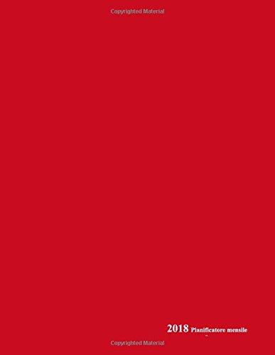 2018 Pianificatore mensile ..: Pianificatore Agenda Mensile, 21.59 x 27.94 cm = A4, Copertina Morbida Rosso