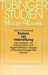 Person als Vermittlung: Die Dialektik von Individualität und Allgemeinheit in Hegels Phänomenologie des Geistes. Eine philosophisch-theologische Interpretation (Livre en allemand)