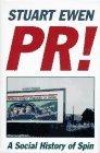 PR!: A Social History of Spin by Stuart Ewen (1997-01-23)
