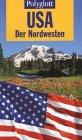 Polyglott Reiseführer, USA, Der Nordwesten - Manfred Braunger