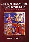 A Iniciaçao Dos Cavaleiros E A Iniciaçao Dos Reis Na Cristandade Medieval