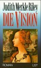 Die Vision - Judith Merkle Riley