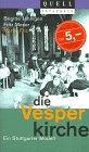 Die Vesperkirche - ein Stuttgarter Modell - Brigitte Jähnigen, Fritz Moser, Martin Friz