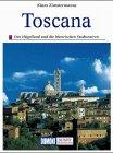 Toscana ( Toskana). Kunst - Reiseführer. Das Hügelland und die historischen Stadtzentren - Klaus Zimmermanns