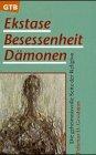 Ekstase, Besessenheit, Dämonen - Felicitas D. Goodman
