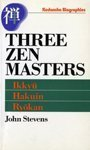 Three Zen Masters: Ikkyu, Hakuin and RyoKan (Kodansha Biographies) 1st Edition by Stevens, John (1993) Paperback