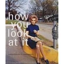 How You Look at It: Fotografien des 20. Jahrhunderts