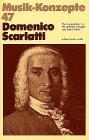 Domenico Scarlatti (Musik-Konzepte 47)