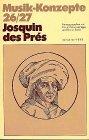Josquin des Prés (Musik-Konzepte 26/27)