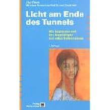 Licht am Ende des Tunnels: Wie Depressive und ihre Angehörigen sich selbst helfen können